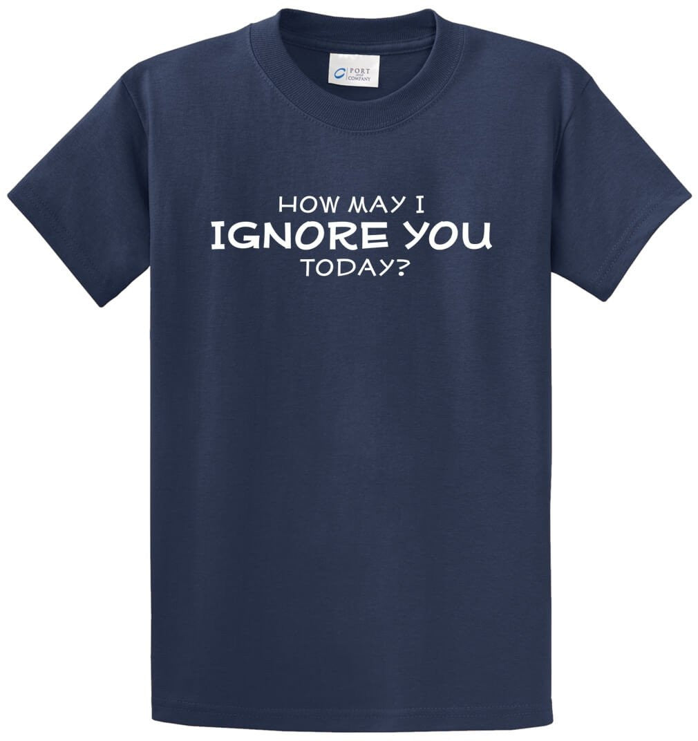 How May I Ignore You Today Printed Tee Shirt-1