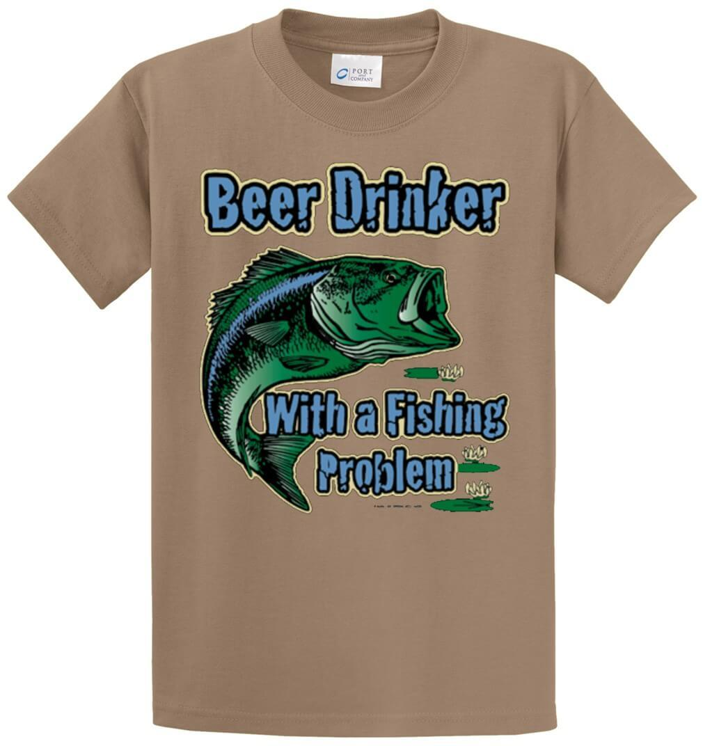 Beer Drinker With A Fishing Problem Printed Tee Shirt-1