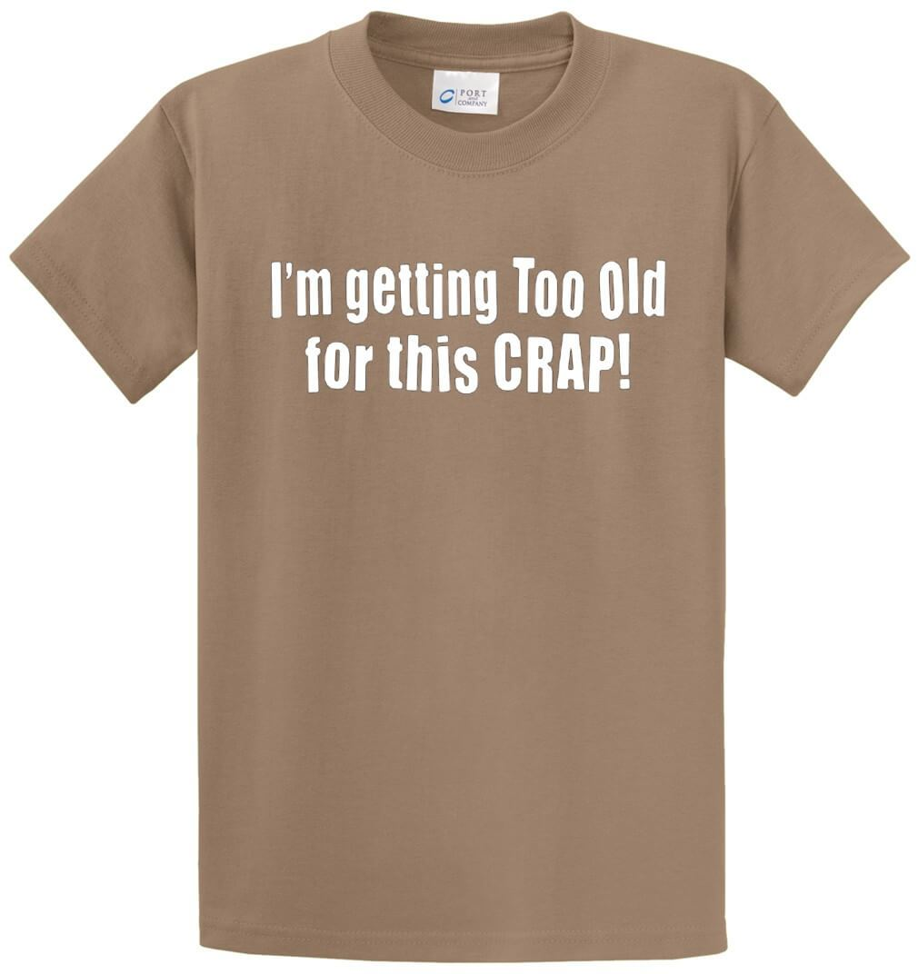 I'M Getting Too Old Printed Tee Shirt-1