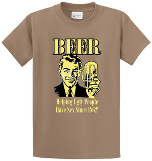 Beer - Helping Ugly People Have Sex Since 1862! Printed Tee Shirt