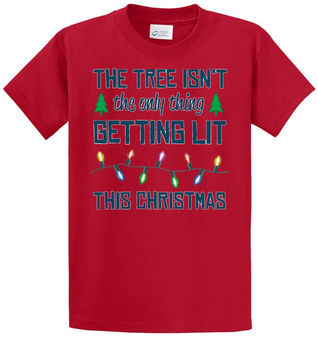 Tree Isn'T Only Thing Getting Lit Printed Tee Shirt-1