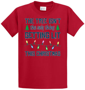 Tree Isn'T Only Thing Getting Lit Printed Tee Shirt