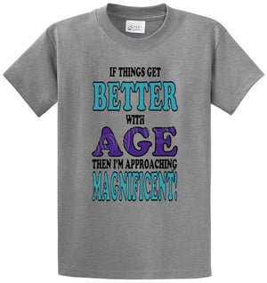 If Things Get Better With Age Printed Tee Shirt
