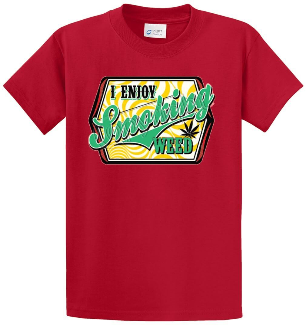 I Enjoy Smoking Weed Printed Tee Shirt-1