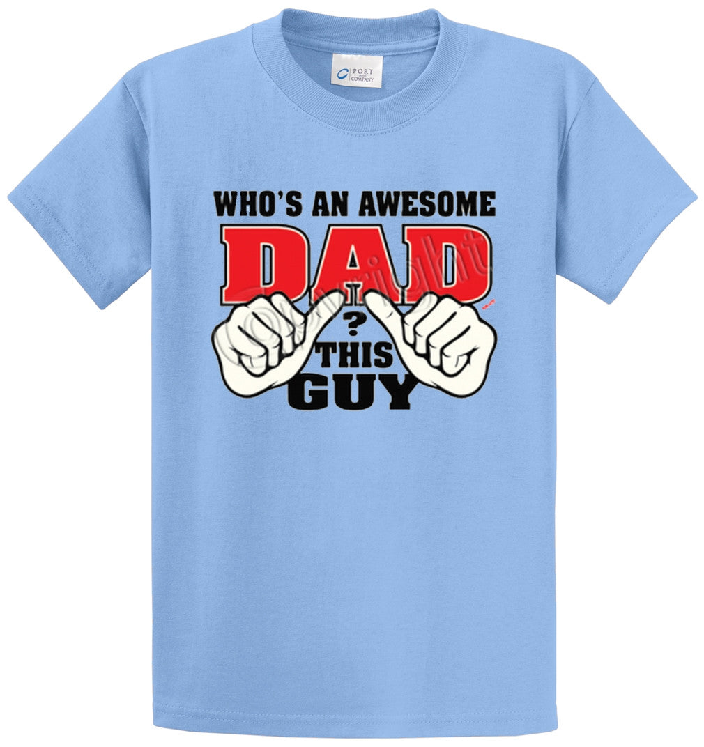 Whos An Awesome Dad This Guy Printed Tee Shirt-1
