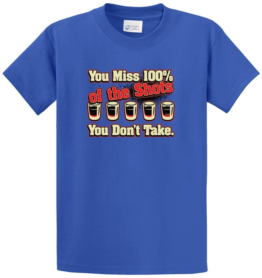 You Miss 100 Of The Shots Printed Tee Shirt-1