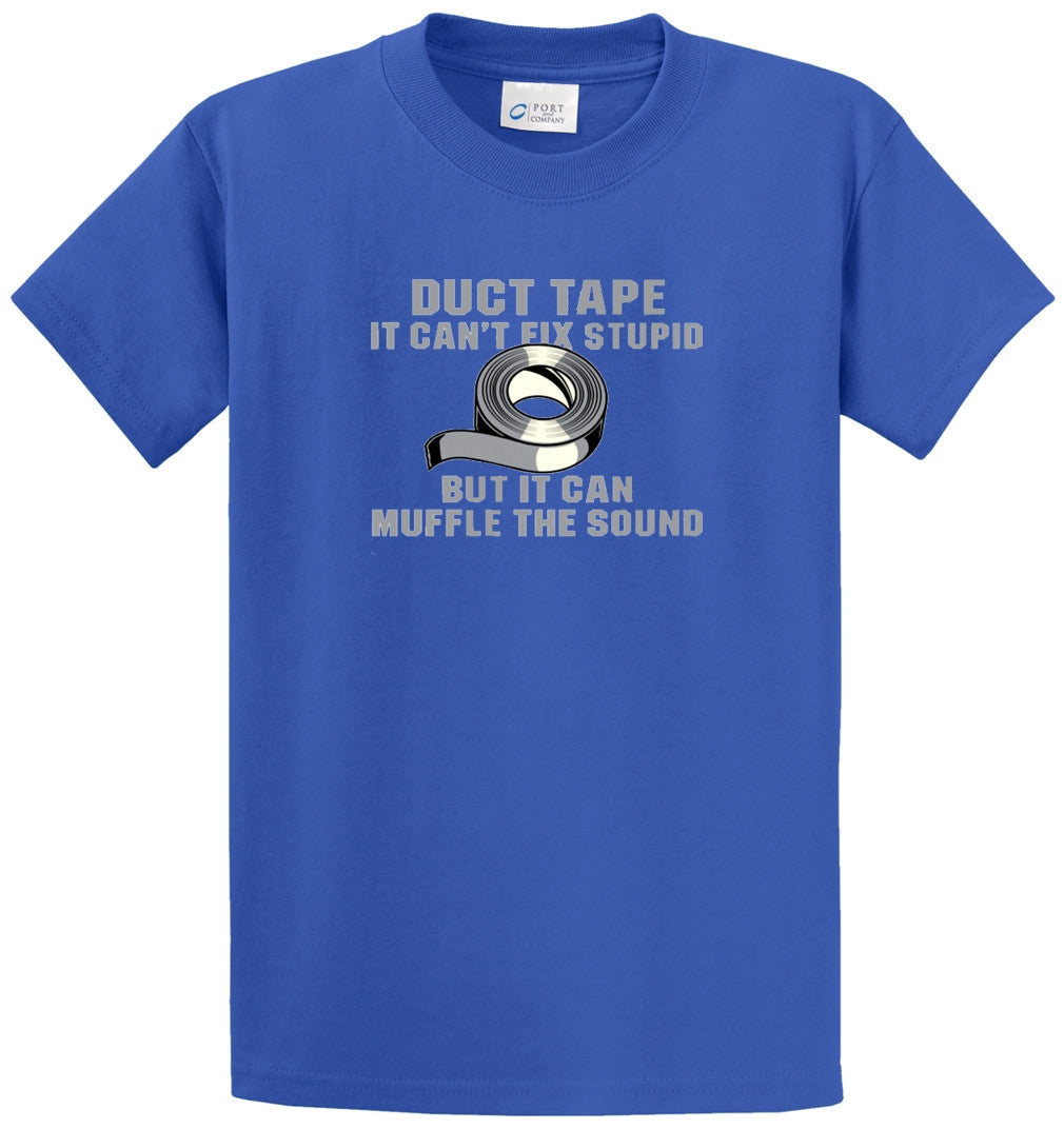 Duct Tape It Cant Fix Stupid Printed Tee Shirt-1