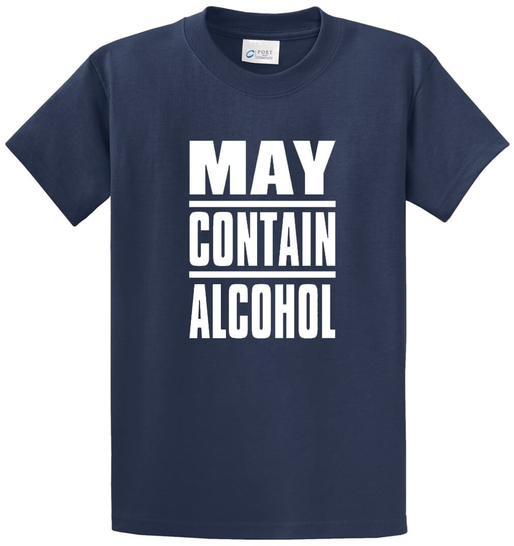 May Contain Alcohol Printed Tee Shirt-1
