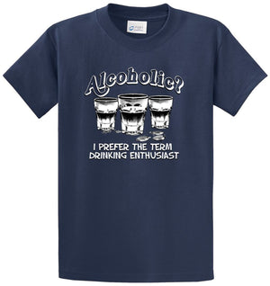 Alcoholic? … Drinking Enthusiast Printed Tee Shirt