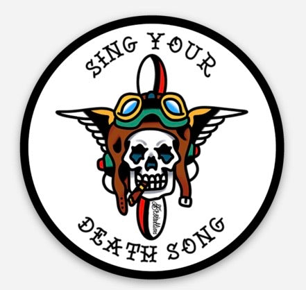 Sing Your Death Song Sticker