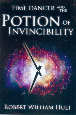 Time Dancer and the Potion of Invincibility  6 X 9 hardback