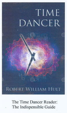 The Time Dancer Reader: The Indispensible Guide