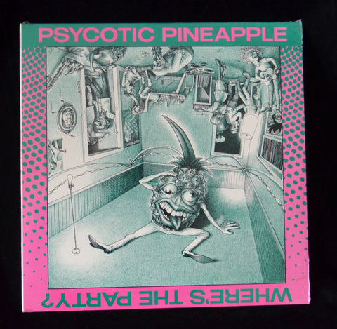 "Psycotic Pineapple ""Where's the Party""  Original Record"