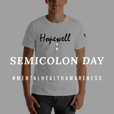 Semicolon Day - All Proceeds Go To Mental Health Awareness