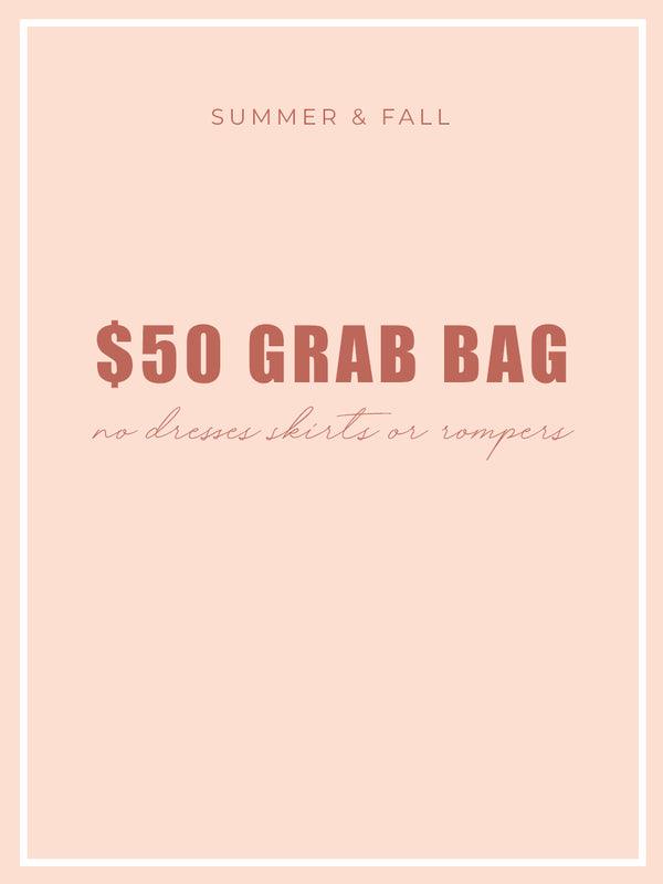 $50 Grab Bag NO Dresses