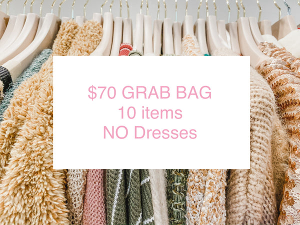 $70 Grab Bag NO Dresses