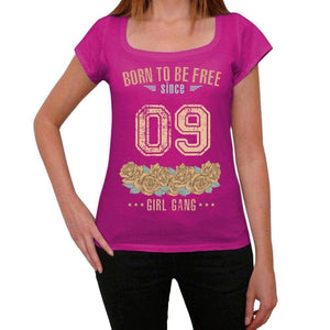 09, Born to be Free Since 09 Womens T shirt Pink Birthday Gift 00533 - ultrabasic-com