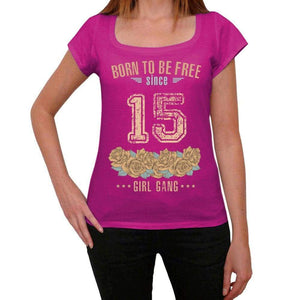 15, Born to be Free Since 15 Womens T shirt Pink Birthday Gift 00533 - ultrabasic-com