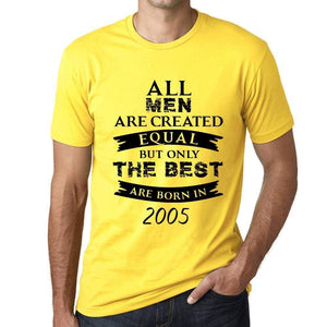 2005 Only The Best Are Born In 2005 Mens T-Shirt Yellow Birthday Gift 00513 - Yellow / Xs - Casual