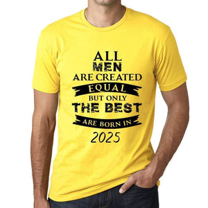 2025 Only The Best Are Born In 2025 Mens T-Shirt Yellow Birthday Gift 00513 - Yellow / Xs - Casual