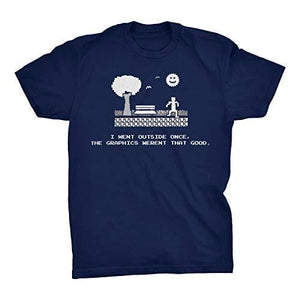 Men's Tshirt I Went Outside Once, The Graphics Weren't That Funny Gamer T-Shirt Navy