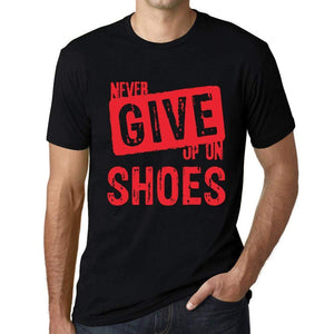 Ultrabasic Homme T-Shirt Graphique Never Give Up on Shoes Noir Profond Texte Rouge