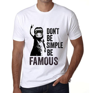 Men's Graphic T-Shirt Don't Be Simple Be FAMOUS White - Ultrabasic