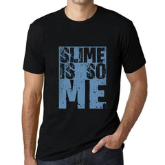 Men's Graphic T-Shirt SLIME Is So Me Deep Black - Ultrabasic