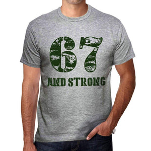 67 And Strong Men's T-shirt Grey Birthday Gift - Ultrabasic