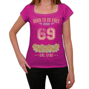 69 Born To Be Free Since 69 Womens T Shirt Pink Birthday Gift 00533 - Pink / Xs - Casual