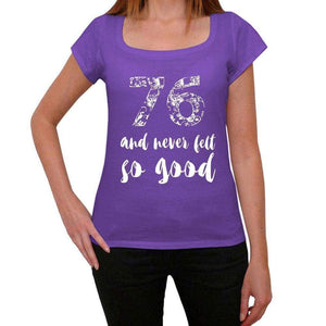 76 And Never Felt So Good Womens T-Shirt Purple Birthday Gift 00407 - Purple / Xs - Casual