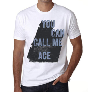 Ace You Can Call Me Ace Mens T Shirt White Birthday Gift 00536 - White / Xs - Casual