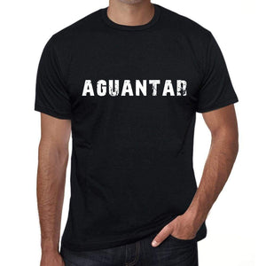 Aguantar Mens T Shirt Black Birthday Gift 00550 - Black / Xs - Casual