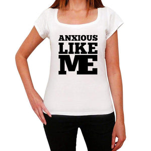 Anxious Like Me White Womens Short Sleeve Round Neck T-Shirt 00056 - White / Xs - Casual