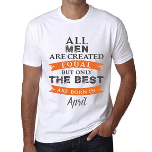 'April, Only the Best are Born in April <span>Men's</span> T-shirt White Birthday Gift 00510 - ULTRABASIC