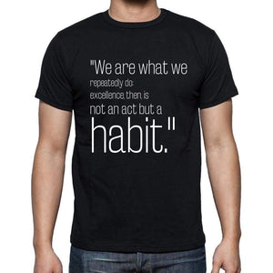 Aristotle Quote T Shirts We Are What We Repeatedly Do T Shirts Men Black - Casual