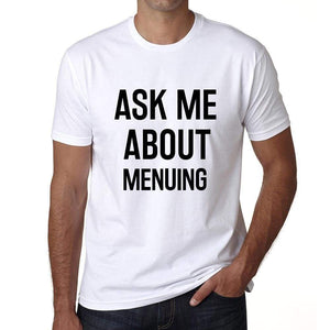 Ask Me About Menuing White Mens Short Sleeve Round Neck T-Shirt 00277 - White / S - Casual