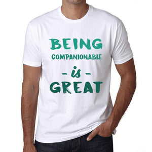 Being Companionable Is Great White Mens Short Sleeve Round Neck T-Shirt Gift Birthday 00374 - White / Xs - Casual