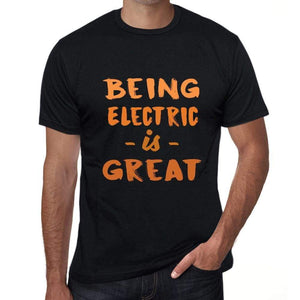 Being Electric Is Great Black Mens Short Sleeve Round Neck T-Shirt Birthday Gift 00375 - Black / Xs - Casual
