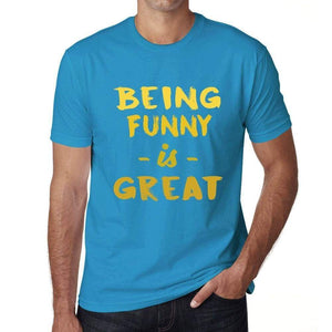 Being Funny Is Great Mens T-Shirt Blue Birthday Gift 00377 - Blue / Xs - Casual