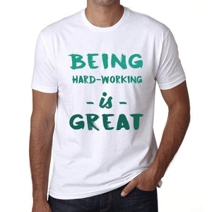 Being Hard-Working Is Great White Mens Short Sleeve Round Neck T-Shirt Gift Birthday 00374 - White / Xs - Casual
