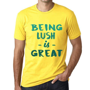Being Lush Is Great Mens T-Shirt Yellow Birthday Gift 00378 - Yellow / Xs - Casual
