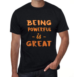 Being Powerful Is Great Black Mens Short Sleeve Round Neck T-Shirt Birthday Gift 00375 - Black / Xs - Casual