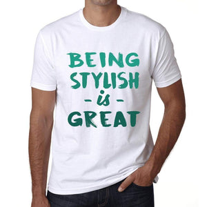 Being Stylish Is Great White Mens Short Sleeve Round Neck T-Shirt Gift Birthday 00374 - White / Xs - Casual
