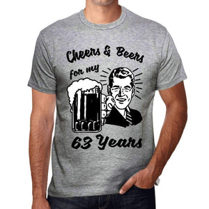 Cheers And Beers For My 63 Years Mens T-Shirt Grey 63Th Birthday Gift 00416 - Grey / S - Casual