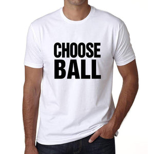 Choose Ball T-Shirt Mens White Tshirt Gift T-Shirt 00061 - White / S - Casual