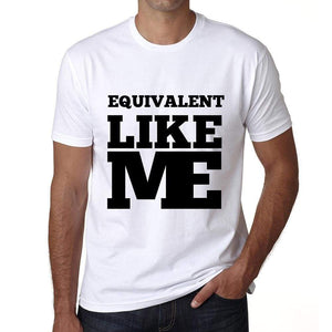 Equivalent Like Me White Mens Short Sleeve Round Neck T-Shirt 00051 - White / S - Casual