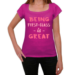 First-Class Being Great Pink Womens Short Sleeve Round Neck T-Shirt Gift T-Shirt 00335 - Pink / Xs - Casual