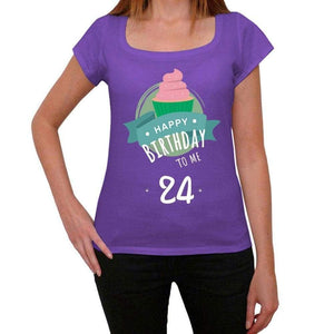 'Happy Bday to Me 24 Women's T-shirt Purple Birthday Gift 00468 - Ultrabasic