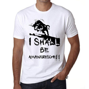 I Shall Be Adventuresome White Mens Short Sleeve Round Neck T-Shirt Gift T-Shirt 00369 - White / Xs - Casual